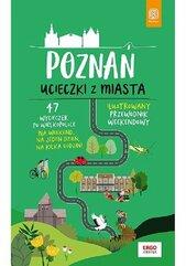 Poznań Ucieczki z miasta Przewodnik weekendowy