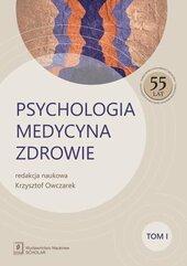 Psychologia Medycyna Zdrowie Tom 1
