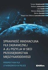Sprawność innowacyjna filii zagranicznej a jej pozycja w sieci przedsiębiorstwa międzynarodowego