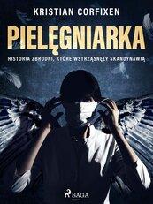 Pielęgniarka - Historia zbrodni, które wstrząsnęły Skandynawią