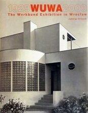 Wuwa 1929-2009 The Werkbund Exhibition in Wroclaw
