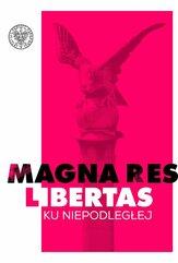 Magna res libertas Ku Niepodległej