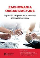 Zachowania organizacyjne Organizacja jako...