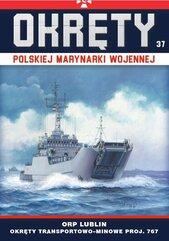 Okręty Polskiej Marynarki Wojennej Tom 37
