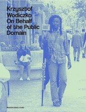 Krzysztof Wodiczko. On Behalf of the Public Domain