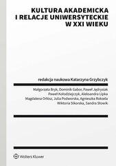 Kultura akademicka i relacje uniwersyteckie w XXI wieku