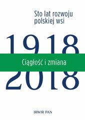 Ciągłość i zmiana Sto lat rozwoju polskiej wsi Tom 3