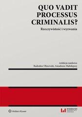 Quo vadit processus criminalis? Rzeczywistość i wyzwania