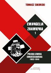 Ewangelia zbawienia. Polska lewica chrześcijańska (1832-1914). Tom 1
