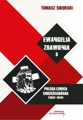 Ewangelia zbawienia. Polska lewica chrześcijańska (1832-1914). Tom 3