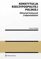 Konstytucja Rzeczypospolitej Polskiej. 500 pytań testowych z odpowiedziami