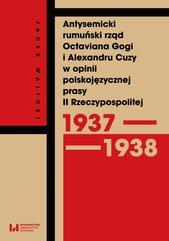 Antysemicki rumuński rząd Octaviana Gogi i Alexandru Cuzy w opinii polskojęzycznej prasy II Rzeczypospolitej (1937–1938)