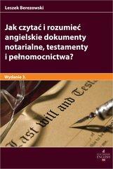 Jak czytać i rozumieć angielskie dokumenty notarialne testamenty i pełnomocnictwa? Wydanie 3