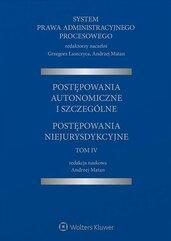 System Prawa Administracyjnego Procesowego, TOM IV. Postępowania autonomiczne i szczególne. Postępowania niejurysdykcyjne