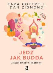 Jedz jak Budda. Jak jeść świadomie i zdrowo