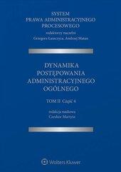 System Prawa Administracyjnego Procesowego. Tom 2. Część 4. Dynamika postępowania administracyjnego ogólnego