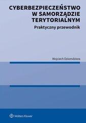Cyberbezpieczeństwo w samorządzie terytorialnym. Praktyczny przewodnik