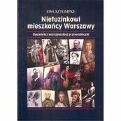 Nietuzinkowi mieszkańcy Warszawy