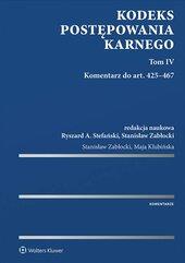 Kodeks postępowania karnego. Komentarz do art. 425–467. Tom 4