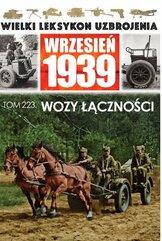 Wielki Leksykon Uzbrojenia. Wrzesień 1939 Tom 223 Wozy łączności
