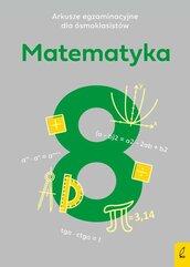 Arkusze egzaminacyjne dla ósmoklasistów Matematyka