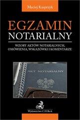 Egzamin notarialny 2021. Wzory aktów notarialnych omówienia wskazówki i komentarze