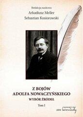 Z bojów Adolfa Nowaczyńskiego. Wybór źródeł. Tom 1