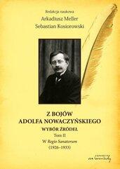 Z bojów Adolfa Nowaczyńskiego. Wybór źródeł. W Regio Sanatorum (1926-1933). Tom 2