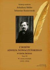 Z bojów Adolfa Nowaczyńskiego. Wybór źródeł. W cieniu swastyki (1932-1934). Tom 3