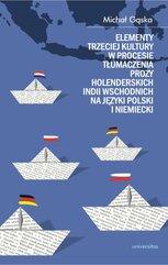 Elementy trzeciej kultury w procesie tłumaczenia prozy Holenderskich Indii Wschodnich na języki polski i niemiecki