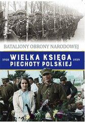 Wielka Księga Piechoty Polskiej 1918-1939 Tom 64 Bataliony Obrony Narodowej