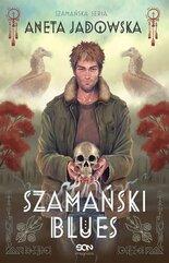 Szamański blues (Trylogia szamańska #1)