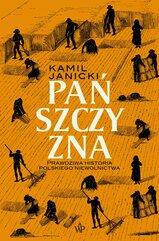 Pańszczyzna. Prawdziwa historia polskiego niewolnictwa