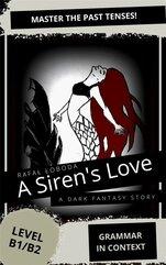 A Siren's Love. Grammar in Context. Past Tenses...