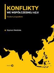 Konflikty we współczesnej Azji. Studium przypadków