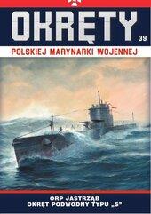 Okręty Polskiej Marynarki Wojennej Tom 39
