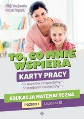 To co mnie wspiera Karty pracy dla uczniów ze specjalnymi potrzebami edukacyjnymi. Edukacja matematyczna