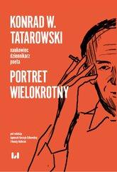 Konrad W. Tatarowski – naukowiec, dziennikarz, poeta. Portret wielokrotny