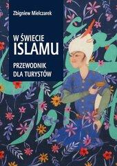 W świecie Islamu Przewodnik dla turystów
