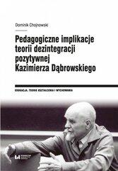 Pedagogiczne implikacje teorii dezintegracji pozytywnej Kazimierza Dąbrowskiego