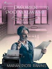 Dworek pod Malwami 32 - Książę nocy