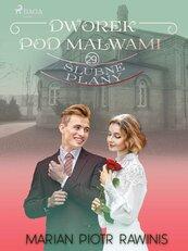 Dworek pod Malwami 29 - Ślubne plany
