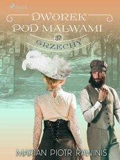 Dworek pod Malwami 37 - Grzechy