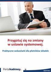 Przygotuj się na zmiany w ustawie systemowej. Praktyczne wskazówki dla płatników składek