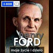 Henry Ford. Moje życie i dzieło