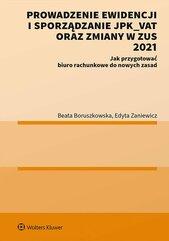 Prowadzenie ewidencji i sporządzanie JPK_VAT oraz zmiany w ZUS 2021 Jak przygotować biuro rachunkowe do nowych zasad