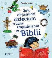 Jak objaśniać dzieciom trudne zagadnienia w Biblii