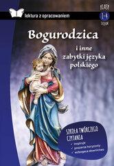 Bogurodzica i inne zabytki języka polskiego Lektura z opracowaniem