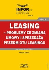 Leasing – problemy ze zmianą umowy i sprzedażą przedmiotu leasingu