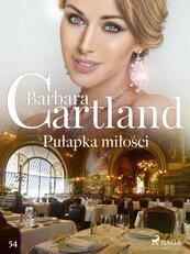 Pułapka miłości - Ponadczasowe historie miłosne Barbary Cartland